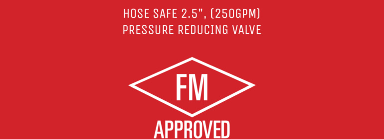 We did it again! FM Approval for our 2.5'' Pressure Reducing Hydrant Hose Valve 3